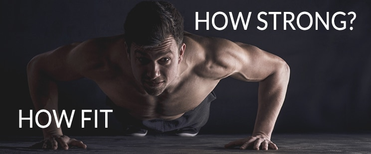 How fit, how strong?