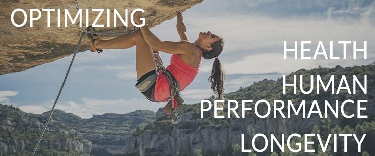 Optimizing Health, Human Performance, Longevity